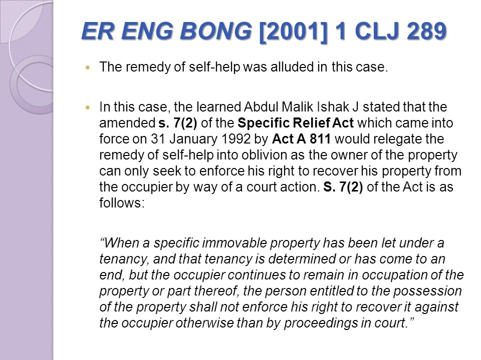 ER ENG BONG [2001] 1 CLJ 289 The remedy of self-help was alluded in this case.
